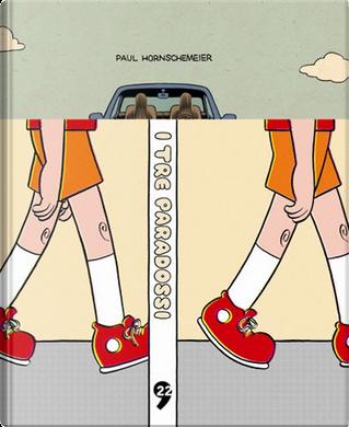 I tre paradossi by Paul Hornschemeier