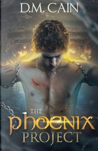 The Phoenix Project by D. M. Cain