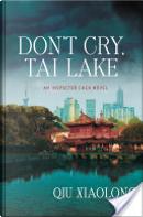 Don't Cry, Tai Lake by Qiu Xiaolong