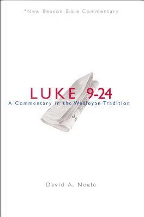 Luke 9 - 24 by David A. Neale