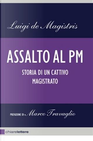 Assalto al PM by Luigi De Magistris