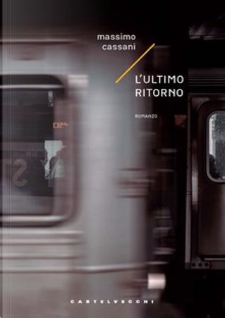 L'ultimo ritorno by Massimo Cassani