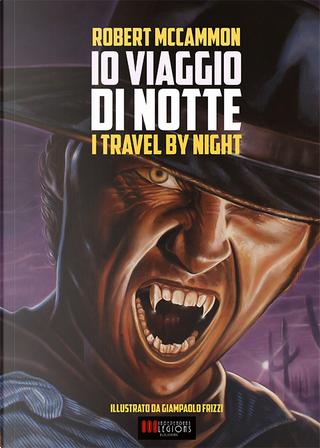 Io viaggio di notte by Robert McCammon