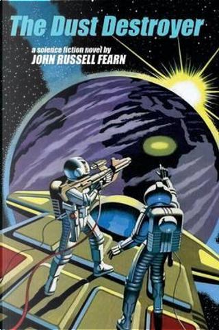 The Dust Destroyer by John Russell Fearn