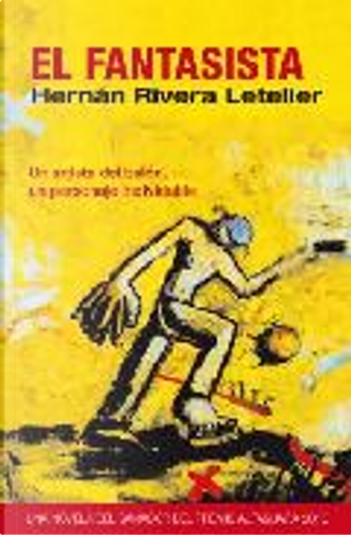 EL FANTASISTA by Hernan Rivera Letelier