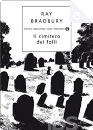 Il cimitero dei folli by Ray Bradbury, Andrea Terzi