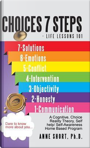 Choices 7 Steps Life Lessons 101 by Anne Short