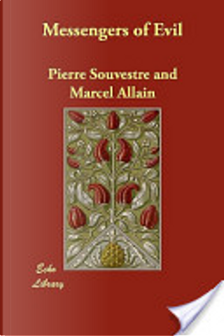 Messengers of Evil by Pierre Souvestre