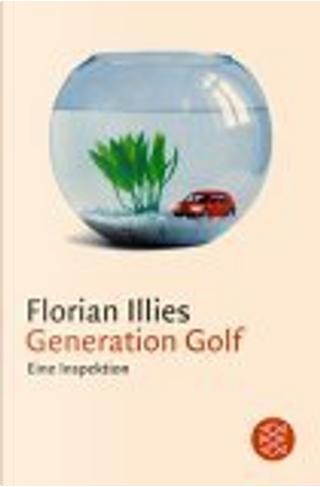 Generation Golf. Eine Inspektion. by Florian Illies