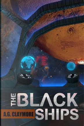 The Black Ships by A. G. Claymore