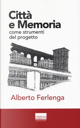 Città e memoria come strumenti del progetto by Alberto Ferlenga