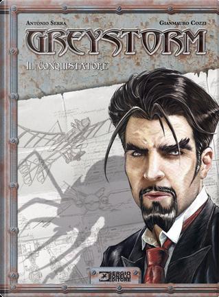 Greystorm: Il conquistatore by Antonio Serra