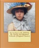 My Brother's Wife by Amelia Ann Blanford Edwards