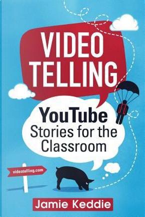 Videotelling by Jamie Keddie