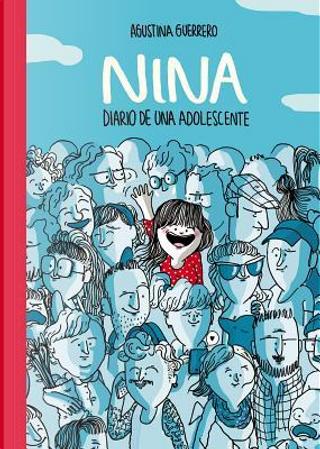 Nina diario de una adolescente / Nina Diary of a teenage girl by Agustina Guerrero