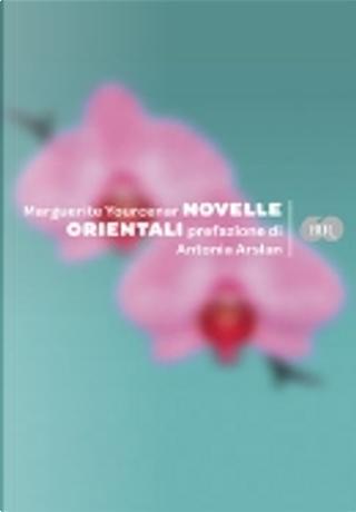 Novelle orientali by Marguerite Yourcenar