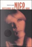 Nico, bussando alle porte del buio by Gabriele Lunati