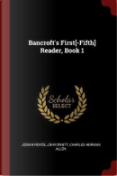 Bancroft's First[-Fifth] Reader, Book 1 by Josiah Royce