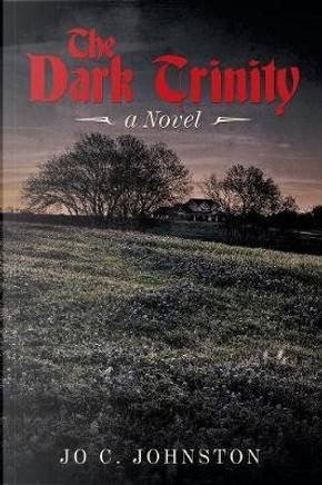 The Dark Trinity by Jo C. Johnston