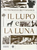 Il lupo e la luna by Pietrangelo Buttafuoco
