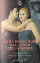 Nel segno della madre by Anna Maria Mori