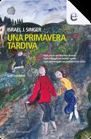 Una primavera tardiva by Israel Joshua Singer