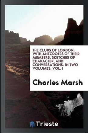 The Clubs of London by Charles Marsh