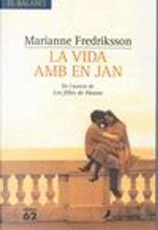 LA VIDA AMB JAN by Marianne Fredriksson