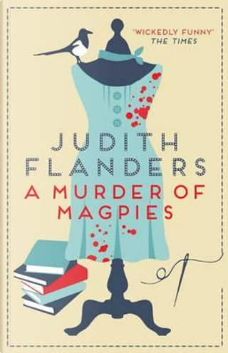 Murder of Magpies, A (Sam Clair) by Judith Flanders