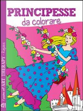 Principesse da colorare by Aa.vv.