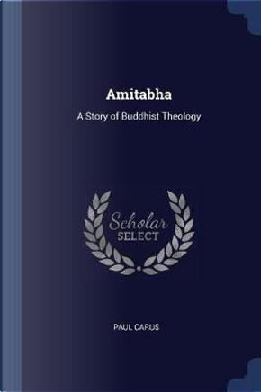 Amitabha by Paul Carus