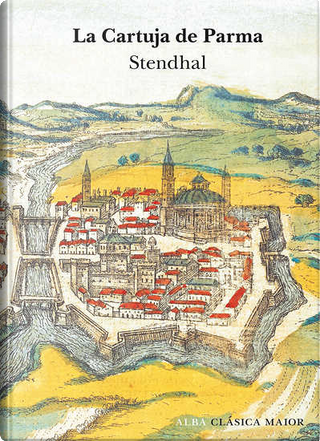 La cartuja de Parma by Stendhal