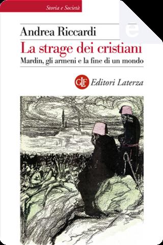La strage dei cristiani by Andrea Riccardi