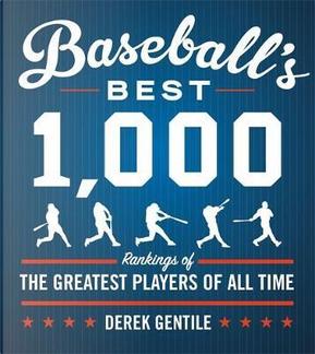 Baseball's Best 1000 (Fourth Revised Edition) by Derek Gentile