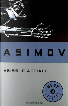 Abissi d'acciaio by Isaac Asimov
