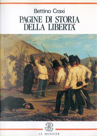 Pagine di storia della liberta by Bettino Craxi