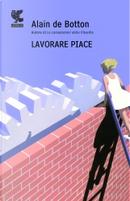 Lavorare piace by Alain de Botton