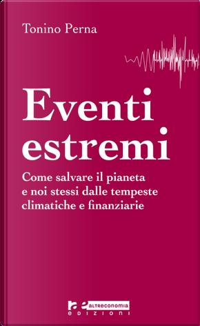 Eventi estremi by Tonino Perna