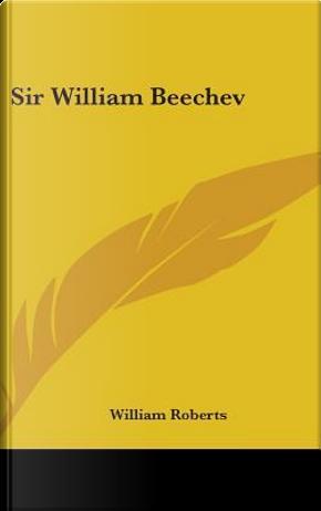 Sir William Beechev by William Roberts
