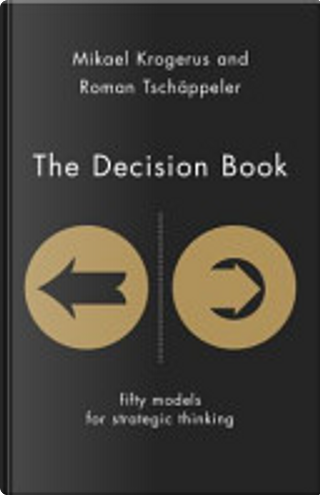 The Decision Book by Mikael Krogerus, Roman Tschäppeler