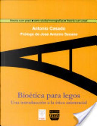 BioÉtica Para Legos by Antonio Casado Da Rocha