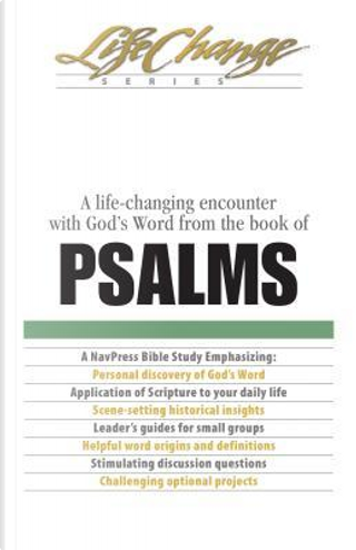 A Life-Changing Encounter with God's Word from the Book of Psalms by Navigators