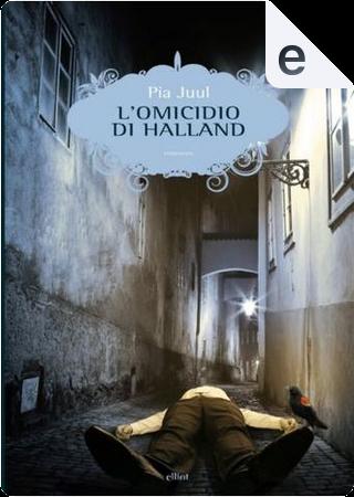L'omicidio di Halland by Pia Juul