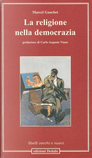 La religione nella democrazia by Marcel Gauchet