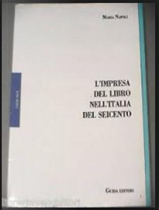 L'impresa del libro nell'Italia del Seicento by Maria Napoli