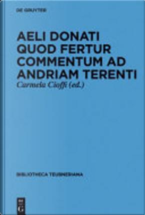 Aeli Donati quod fertur commentum ad Andriam Terenti by Aelius Donatus