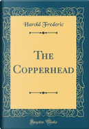 The Copperhead (Classic Reprint) by Harold Frederic