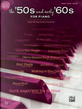 The '50s and Early '60s for Piano by Alfred Publishing