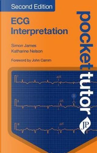 ECG Interpretation by Simon James