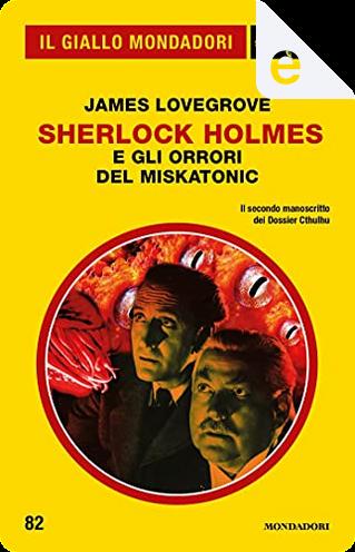 Sherlock Holmes e gli orrori del Miskatonic by James Lovegrove